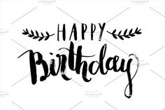 birthday calligraphy vector by lyeyee on @creativemarket