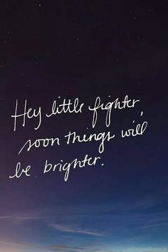 Soon things will be brighter.