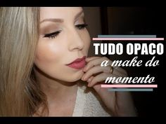 Maquiagem leve e  opaca, a febre do momento #Veda4 | Soft & Matte Make-up Look by MUA Luciane Ferraes [in Portuguese]