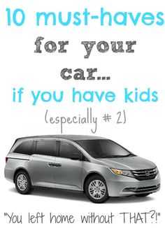 10 MUST-HAVES for your car!!  (If you have kids, these are things that you need and that you aren't thinking of!  Especially #2 - I never would have thought of that one!)