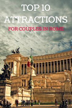 Top 10 attractions for couples in Rome