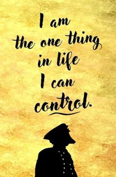 I am the One Thing in Life I Can Control | Blank Journal | Quote from Hamilton | Broadway Musical | Inspirational Quote | Lin-Manuel Miranda