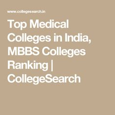 Top Medical Colleges in India, MBBS Colleges Ranking | CollegeSearch