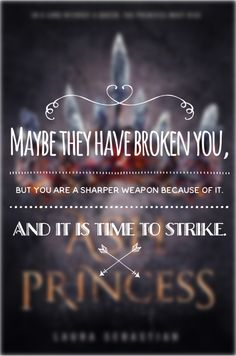 Ash Princess by Laura Sebastian book quote Ya Book Quotes, Favorite Book Quotes, Wall Quotes, Book Sayings, Fangirl Book, Book Fandoms, Book Nerd, Ya Books, Good Books