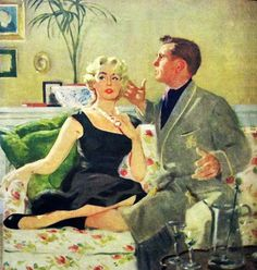 "Is he looking at someone besides her? I get the feeling that the answer is yes. Three is a crowd. The painting illustrated the story ""If You'd Only Listen"" in McCall's magazine in July 1955."