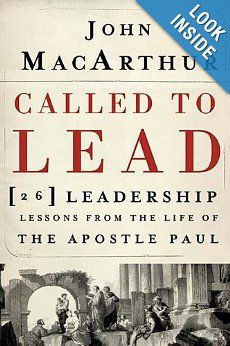 Called to Lead: 26 Leadership Lessons from the Life of the Apostle Paul, by John MacArthur