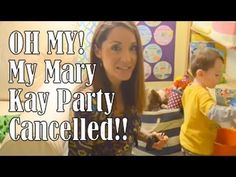 OH MY!! My Mary Kay Party Cancelled!!