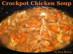 My Book Retreat: Beyond Books: Crockpot Chicken Soup