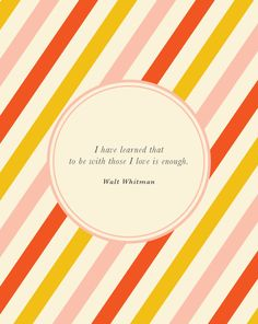 More than enough. Walt Whitman Quote via @Ana G. G. G. G. G. G. G. G. Perkins / Grown-up Shoes