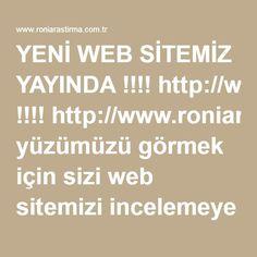 YENİ WEB SİTEMİZ YAYINDA !!!! http://www.roniarastirma.com.tr/  Yenilenen yüzümüzü görmek için sizi web sitemizi incelemeye davet ediyoruz.