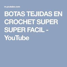 BOTAS TEJIDAS EN CROCHET SUPER SUPER FACIL - YouTube Youtube, Crochet Boots, Zapatos, Tejidos, Youtube Movies