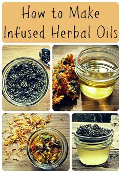 How to Make Infused Herbal Oils. Natural Health. Natural Remedies.