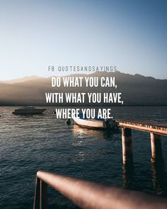 Do what you can with Words of wisdom Motivational Picture Quotes, Motivational Quotes For Students, Great Quotes, Quotes To Live By, Inspirational Quotes, Awesome Quotes, Life Poster, Learning Quotes, Daily Quotes
