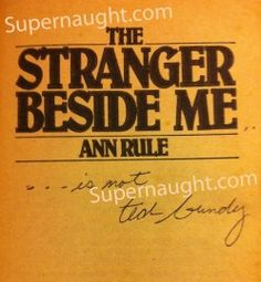 "truecrimeguru: "" The Stranger Beside Me written by Ann Rule. This is the actual copy which was owned by Ted Bundy while on Florida's death row. Signet books, first edition paperback from July True Crime Books, Ted Bundy, Horror Show, Crime Fiction, Murder Mysteries, Psychopath, Criminal Minds, Serial Killers, Mug Shots"
