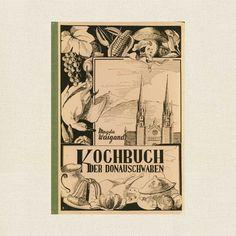 This is a scarce vintage cookbook called Kochbuch der Donauschwaben, a German language cookbook.