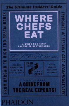 Where Chefs Eat: A Guide to Chefs' Favourite Restaurants, http://www.amazon.com/dp/0714865419/ref=cm_sw_r_pi_awdm_7ImXsb0MYG8KK