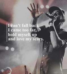 'I can't fall back. I came too far, hold myself up and love my scars.' - lyrics from 'Lost in the Echo' by Linkin Park #lyricart