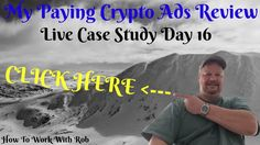 My Paying Crypto Ads Reivew - Live Case Study Day16