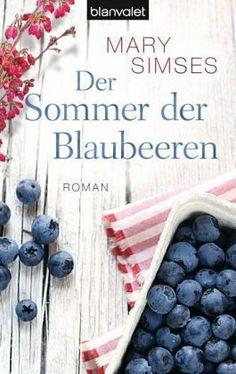 Der Sommer der Blaubeeren von Mary Simses Grade dabei es zu lesen, ich bin gespannt! :)