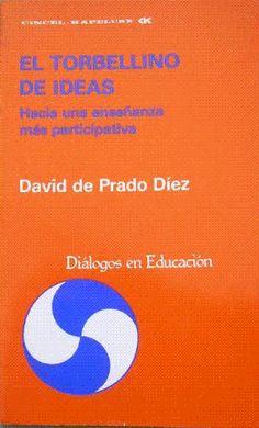 El Torbellino de ideas : hacia una enseñanza más participativa / David de Prado Díez ; con la colaboración de José Antonio de Prado Díez, Juan Mato Gómez