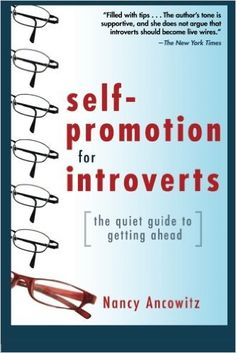 Self-Promotion for Introverts: The Quiet Guide to Getting Ahead: Nancy Ancowitz: 9780071591294: Amazon.com: Books