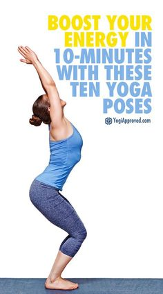 Boost Your Energy in 10-Minutes with These Ten Yoga Poses