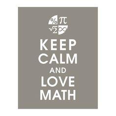 Keep Calm and LOVE MATH 11x14 Art Print (featured in Gravel) Buy 3 get 1 FREE  Keep Calm Art Keep Calm Poster via Etsy