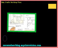 Baby Cradle Building Plans 193947 - Woodworking Plans and Projects!