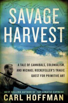 Savage Harvest - Carl Hoffman