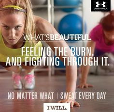 """what's beautiful, feeling the burn and fighting through it..."""