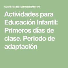 Actividades para Educación Infantil: Primeros días de clase. Periodo de…
