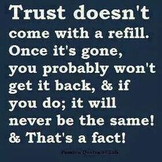 If you talk about others behind their back to me - you've lost my trust.  I try to tell myself that you don't talk about me when I'm not around - but I just can't convince myself.