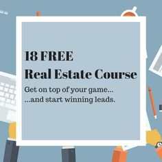 18 Free Real Estate Courses For Marketing And Getting Your License: Learn To Be A Top Producer