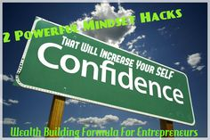 2 Powerful Mindset Hacks That Will Increase Your Self-Confidence - Latest blog article.