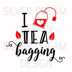 i love tea bagging svg files funny tea sayings svg tea lover Silhouette Projects, Silhouette Cameo, Tea Bagging, Christmas Cup, Tea Design, Svg Files For Cricut, Cricut Design, Anchor Monogram, Sayings