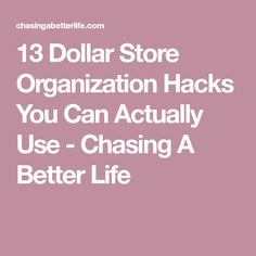 13 Dollar Store Organization Hacks You Can Actually Use - Chasing A Better Life