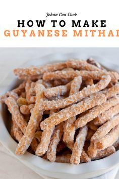 MITHAI: HOW TO MAKE GUYANESE MITHAI