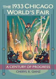 Chicago's 1933 world's fair set a new direction for international expositions. Earlier fairs had exhibited technological advances, but Chicago's fair organizers used the very idea of progress to buoy