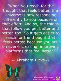 """Abraham-Hicks: """"...REACH FOR THE THOUGHT THAT FEELS BETTER..."""""""