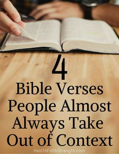 If we take Bible verses out of context without looking at the whole truth, we reduce the effectiveness of God speaking to us. | HealthFaithStrength.com