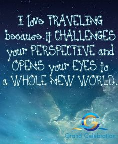 I love TRAVELING because it CHALLENGES your PERSPECTIVE and OPENS your EYES to a WHOLE NEW WORLD. #grandcelebrationlive #GCL #GrandCelebrationLive #cruise