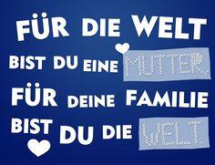Du bist die Welt! #mutter #muttertag #mother #mothersday #words #love