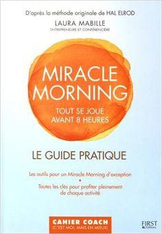 Télécharger Le guide pratique Miracle Morning livre PDF