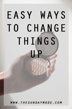 Sometimes all you need (whether you realise it or not) is a little change, and here are my favourite ways to do just that: Makeup Inspiration, Blogging, Beauty Hacks, Sunday, Change, Group, Lifestyle, Board, Easy