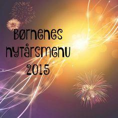 Børnenes nytårsmenu 2015 - find inspiration til nem og lækker mad til børnene nytårsaften --> Madbanditten.dk