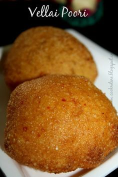 Vellai Poori--another delicacy of North arcot district of Tamilnadu