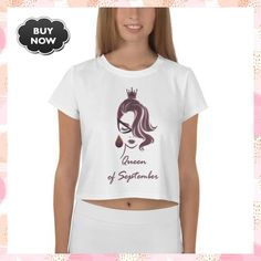 Queen of September | Queen Birthday | Queen Mother's Day | Queen | September Birthday | I am the Queen All-Over Print Crop Tee #QueenBirthday #QueenMothersDay #September #SweetMothers #SweetMothersDay #Queen #SeptemberBirthday #QueenOfSeptember #IAmTheQueen #WomensFashion September Birthday, Queen Birthday, Queen Mother, Mom Day, Crop Tee, Stretch Fabric, Trending Outfits, Tees, Womens Fashion