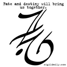 """""""Fate and destiny will bring us together."""""""