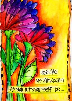 you are as amazing as you let yourself be :)