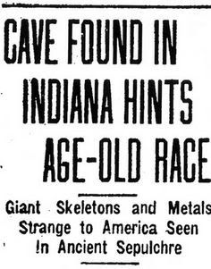 Caves in Indiana, Ohio, West Virginia and Kentucky were commonly filled with skeletons, may of which were of giant size.